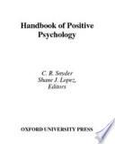 """Handbook of Positive Psychology"" by C. R. Snyder, Shane J. Lopez"