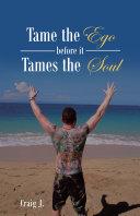 Tame the Ego Before It Tames the Soul [Pdf/ePub] eBook