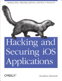 Hacking and Securing IOS Applications