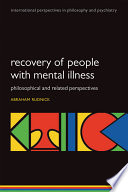 Recovery of People with Mental Illness  Philosophical and Related Perspectives