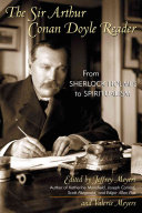 The Sir Arthur Conan Doyle Reader: From Sherlock Holmes to ...