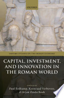 Capital, Investment, and Innovation in the Roman World