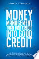 Money Management Turn Bad Credit Into Good Credit