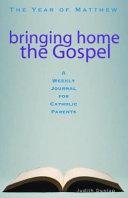 Bringing Home The Gospel