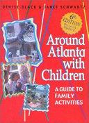 Around Atlanta with Children