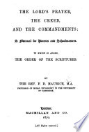 The Lord s Prayer  the Creed  and the Commandments Book