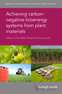 Achieving Carbon Negative Bioenergy Systems from Plant Materials Book