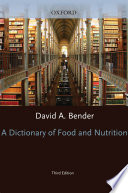 """A Dictionary of Food and Nutrition"" by David A. Bender"