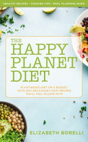 The Happy Planet Diet, Plant-Based Diet on a Budget