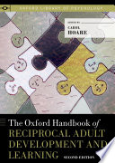 The Oxford Handbook of Reciprocal Adult Development and Learning