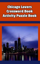 Chicago Lovers Crossword Book Activity Puzzle Book