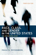 Race, class, and gender in the United States : an integrated study / [edited by] Paula S. Rothenberg
