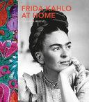 Frida Kahlo at Home
