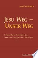 Jesu Weg – Unser Weg