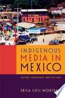 Indigenous Media In Mexico