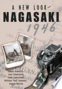A New Look At Nagasaki 1946