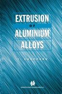 Extrusion of Aluminium Alloys [Pdf/ePub] eBook