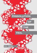 Dissolution of the Veil