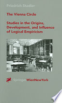 The Vienna circle  : studies in the origins, development, and influence of logical empiricism