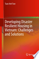 Developing Disaster Resilient Housing in Vietnam  Challenges and Solutions