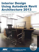Interior Design Using Autodesk Revit Architecture 2013