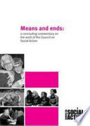 Means and ends  a concluding commentary on the Council on Social Action