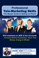 Professional Tele Marketing Skills The Master Guide to Selling on Phone