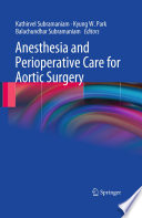 Anesthesia And Perioperative Care For Aortic Surgery Book PDF