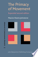 The primacy of movement / Maxine Sheets-Johnstone.