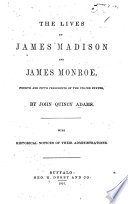 The Lives Of James Madison And James Monroe Fourth And Fifth Presidents Of The United States