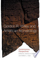 Gordon R. Willey and American Archaeology