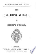 The one thing needful  or  Ethel s pearls