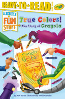 True Colors! The Story of Crayola Pdf/ePub eBook