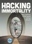 Hacking Immortality