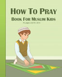 How To Pray Book For Muslim Kids