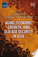 Aging  Economic Growth  and Old age Security in Asia
