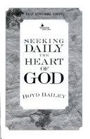 Seeking Daily the Heart of God