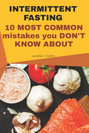 INTERMITTENT FASTING 10 Most Common Mistakes You Don t Know about