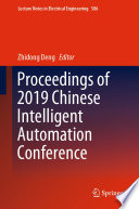 Proceedings of 2019 Chinese Intelligent Automation Conference