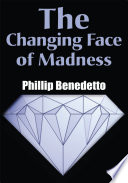 The Changing Face of Madness