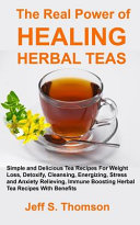 The Real Power of Healing Herbal Teas