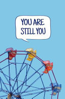 You Are Still You