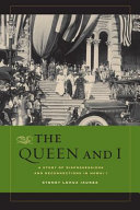 The queen and I : a story of dispossessions and reconnections in Hawai'i / Sydney Lehua Iaukea