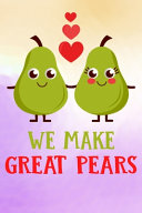 We Make Great Pears
