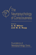 The Neuropsychology of Consciousness