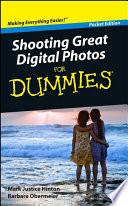 Shooting Great Digital Photos For Dummies, Pocket Edition