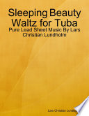 Sleeping Beauty Waltz for Tuba - Pure Lead Sheet Music By Lars Christian Lundholm