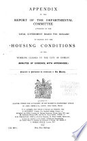 Appendix to the Report of the Departmental Committee Appointed by the Local Government Board for Ireland to Inquire Into the Housing Conditions of the Working Classes in the City of Dublin