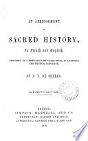 An abridgement of sacred history  in Fr  and Engl