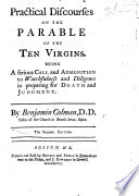Practical Discourses upon the Parable of the Ten Virgins  etc Book